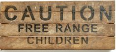 caution free range children