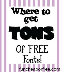 Where to get TONS of free (adorable) fonts. #fonts #free #funcheaporfree. From funcheaporfree.com.