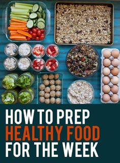 How to Prep Healthy Food For the Week Be sure to pin this to your Food Prep/Planning Board! Back To Her Roots