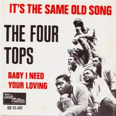 It's the same old song by the Four Tops