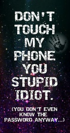 Hahaha you dont know my password wallpaper   iPhone Backrounds
