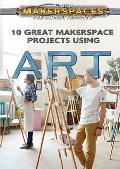 The benefits of makerspaces -- Getting started with makerspaces -- Transform waste into art : upcycled art -- Fiber is your friend -- Plastics! -- Computer-aided art.