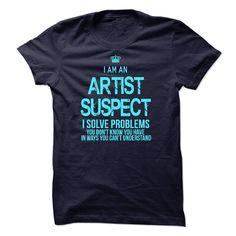 I Am An Artist Suspect T-Shirts, Hoodies. CHECK PRICE ==►…