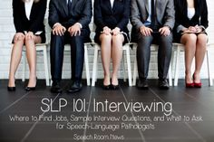 Speech Room News: SLP Interviewing 101-Where to fine jobs, samples interview questions, and what to ask for SLPs. Pinned by SOS Inc. Resources. Follow all our boards at pinterest.com/sostherapy for therapy resources.