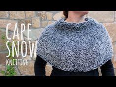 Tutorial Easy Knitting Cape Snow Lanas Y Ovillos In English Youtube Easy Knitting Knitting Knitted Poncho