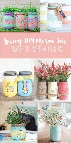 Spring Diy Mason Jar Crafts To Make With Kids Create Capture After Hours Of Pinterest Stalking I Hav Mason Jar Crafts Diy Spring Mason Jar Mason Jar Crafts