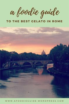 A foodie guide to the best gelato in Rome.png