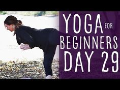 30 Minute Yoga For Beginners 30 Day Challenge Day 29 With Lesley Fightmaster - YouTube