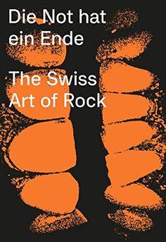 Die Not hat ein Ende: The Swiss Art of Rock by Lurker Grand