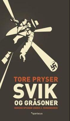 """""""Svik og gråsoner - norske spioner under 2. verdenskrig"""" av Tore Pryser"""