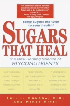 Sugars That Heal: The New Healing Science of Glyconutrients by Emil I. Mondoa. $10.79. Author: Emil I. Mondoa. 288 pages. Publisher: Ballantine Books (December 30, 2008)