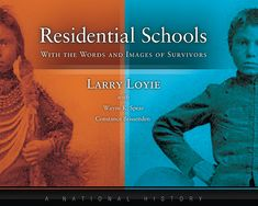 Residential Schools: With Words and Images of Survivors by Larry Loyie with Wayne K. Spear and Constance Brissenden Aboriginal Education, Indigenous Education, National History, Canadian History, Indian Residential Schools, Christian Missionary, Social Studies Curriculum, Government Of Canada, Study History