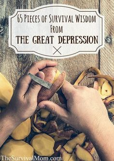 65 Pieces Of Survival Wisdom From The Great Depression — While a lot of us take pride in being self-sufficient, or simply enjoy gardening and crafting, there was a time when self-sufficiency was essential to survival. Image from http://thesurvivalmom.com