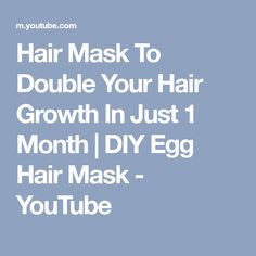 Hair Mask To Double Your Hair Growth In Just 1 Month | DIY Egg Hair Mask - YouTube Egg Hair Mask, Egg For Hair, 1 Month, Hair Growth, Home Remedies, Your Hair, Hair Styles, Youtube, Diy