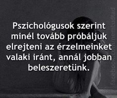 Ez nálam így volt, szóval nem rossz taktika, csak össze is kéne vele jönni Sad Quotes, Love Quotes, Motivational Quotes, Inspirational Quotes, He Broke My Heart, Broken Relationships, Love Poems, Powerful Words, Picture Quotes
