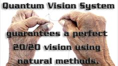 If your eyesight isn't as good as it used to be, stop hesitating it: http://quantumvisionsystems.net/ For more information: https://www.youtube.com/watch?v=m8uREBYtwtI