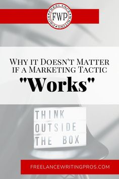 """Why it Doesn't Matter if a Marketing Tactic """"Works"""""""