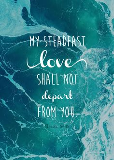 My steadfast love shall not depart from you. Sign Quotes, Bible Quotes, Words Quotes, Sayings, Wisdom Quotes, Isaiah 54 10, Isaiah Bible, Bride Of Christ, Light Of Life