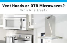 Vent Hoods orOTR Microwaves for Kitchen Ventilation? Which is Best? When it comes to kitchen ventilation, there is an…