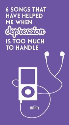 6 Songs That Have Helped Me When Depression Is Too Much to Handle