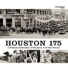 """""""Houston 175: A Pictorial Celebration of Houston's 175-Year History."""" This book is proudly on my coffee table. I love Houston history."""