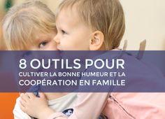 8 outils pour cultiver la bonne humeur et la coopération en famille (pour prévenir les crises et tensions)