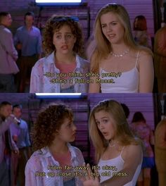 I don't know how many times I have quoted this from Clueless... Love it!!!!
