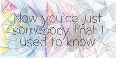 Somebody That I Used To Know - Gotye