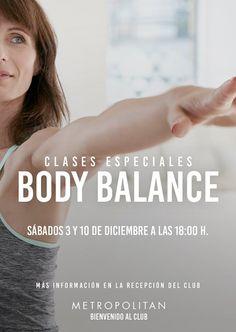 Los próximos sábados, 3 y 10 de diciembre a las 18:00 h., realizaremos Clases Especiales de Body Balance. ¡Te esperamos! Más información en la Recepción de Metropolitan Romareda.
