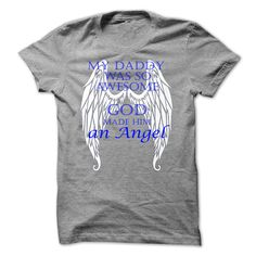 #Funnytshirts... Nice T-shirts  Price :$19.00Purchase Now    Low cost Codes   View pictures & pictures of My daddy was so superior, God made him an Angel t-shirts & hoodies:In case you do not completely love our design, you'll be able to SEARCH your favourite o...