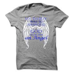My daddy was so awesome, God made him an Angel T Shirt, Hoodie, Sweatshirt