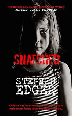 Snatched: A gripping and heart-breaking thriller by [Edger, Stephen]