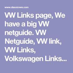 VW Links page, We have a big VW netguide.  VW Netguide, VW link, VW Links, Volkswagen Links Page, Volkswagen Link