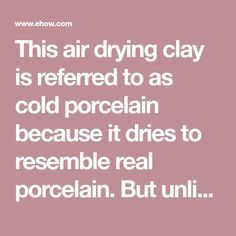 This DIY air drying clay is referred to as cold porcelain because it dries to resemble real porcelain. But unlike polymer clay, it's non-toxic! Sculpey Clay, Polymer Clay Projects, Clay Crafts, Homemade Polymer Clay, Polymer Clay Recipe, Homemade Clay Recipe, Clay Clay, Wire Crafts, Porcelain Clay