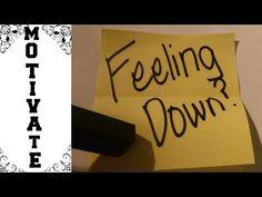 Feeling Down? Motivation!