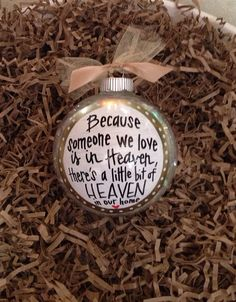 """Custom Hand Painted cute 4"""" Glass Christmas ornament """"Because SOMEONE WE LOVE is in Heaven..."""""""