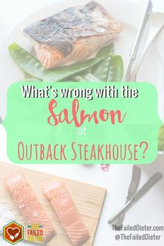 When you get salmon at a restaurant, you think youre really doing the right thing. Theres always the big juicy steak, the chicken fingers, the fettuccine Alfredo. Salmon always seems like a healthy option, like youre really doing good, right? But what