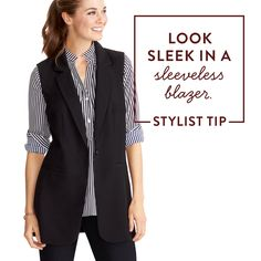 The simplest way to style a sleeveless blazer? Don't overthink it! Keep it classic with stripes or solids. #StylistTip