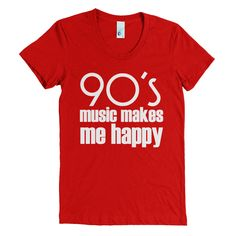 90s Music Makes Me Happy  Tee - super soft, 100% combed ringspun cotton* Choose LADIES FIT if you prefer a form-fitting cut to flatter your curves. IMPORTANT: Ladies fit is available in size S