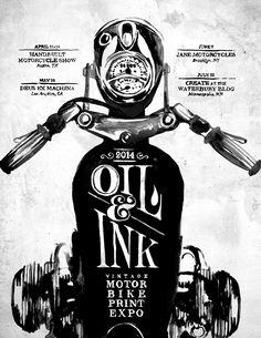 Oil&Ink Expo 2014 Schedule:-April 11+12 Handbuilt Motorcycle Show~Austin TX-May 16 Deus Ex Machina USA~Los Angeles-June 7 Jane Motorcycles~Brooklyn-July 10 Create at the Waterbury Bldg~Minneapolis  Oil&Ink Motorbike Print Expo