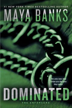 Dominated (The Enforcers #2) by Maya Banks–out May 3, 2016 (click to purchase)
