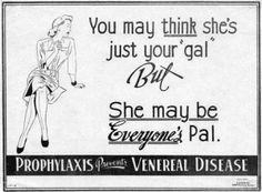 As well as promoting sexism and illegal drugs, advertising was also used in the 1950s to communicate safe sex.  Really.