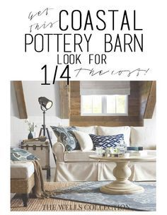 Click through to see how to get this coastal pottery barn look for WAY less. The main five originals cost $4,125 and the look alikes ring in at $1,172... say what?!!