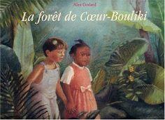 La Forêt de Coeur-Bouliki - Godard, Alex. - Albin michel, 2002