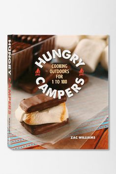 Hungry Campers by Zac Williams. Easy to follow recipes for sweet and savory campfire cuisine. #huntedandgathered