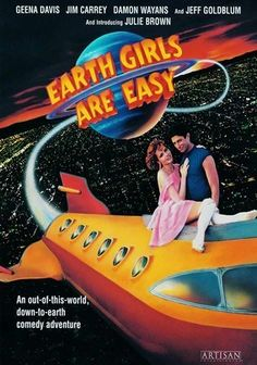 New favorite movie! Earth Girls are Easy