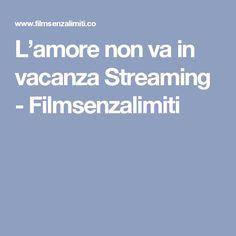 L'amore non va in vacanza Streaming - Filmsenzalimiti