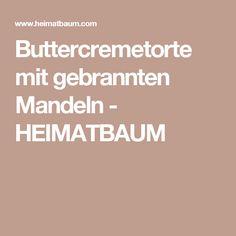 Buttercremetorte mit gebrannten Mandeln - HEIMATBAUM