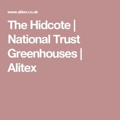 The Hidcote | National Trust Greenhouses | Alitex