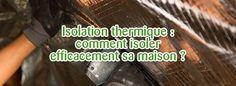 Isolation thermique : comment isoler efficacement sa maison ? | Tendance travaux, le blog Technitoit